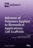 Advance of Polymers Applied to Biomedical Applications  Cell Scaffolds