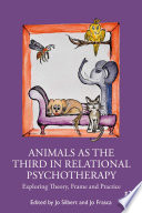 Animals as the Third in Relational Psychotherapy