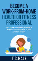 Become A Work From Home Health Or Fitness Professional