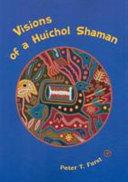 Pdf Visions of a Huichol Shaman