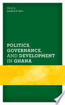 Politics Governance And Development In Ghana