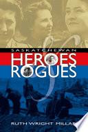 Saskatchewan Heroes   Rogues