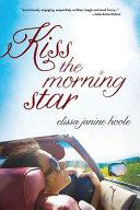 Kiss the Morning Star Book PDF