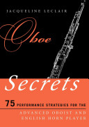 link to Oboe secrets : 75 performance strategies for the advanced oboist and English horn player in the TCC library catalog