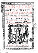 Epitome Annalium ecclesiasticorum Caesaris Baronij S.R.E. Card. Biblioth. Apost. ab Jo. Gabriele Bisciola Mutinen. Societatis Iesu, confecta, eiusdem auctoris concessione, duobus tomis