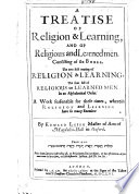 A Treatise of Religion and Learning, and of Religious and Learned Men, etc