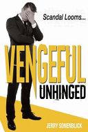 Vengeful Unhinged