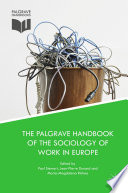 The Palgrave Handbook of the Sociology of Work in Europe