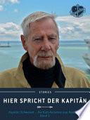 Hier spricht der Kapitän. Band 1  : Kapitän Schwandt - Die Kult-Kolumne aus Hamburg.