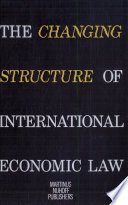 The Changing Structure Of International Economic Laws
