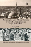Depicting the Late Ottoman Empire in Turkish Autobiographies Book
