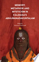 Memory  Metaphor and Mysticism in Kalidasas Abhij  na  kuntalam