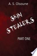 Skin Stealers