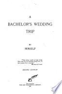 A Bachelor s Wedding Trip