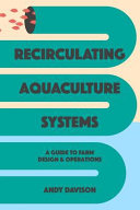 Recirculating Aquaculture Systems  A Guide to Farm Design and Operations Book