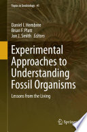 Experimental Approaches to Understanding Fossil Organisms