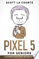 Pixel 5 For Seniors