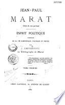 Jean-Paul Marat; orné de son portrait; esprit politique accompagné de sa vie scientifique, politique et privée