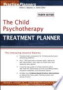 """The Child Psychotherapy Treatment Planner"" by Arthur E. Jongsma, Jr., L. Mark Peterson, William P. McInnis, Timothy J. Bruce"