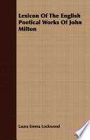Lexicon of the English Poetical Works of John Milton