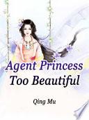Agent Princess Too Beautiful