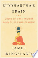 Siddhartha's Brain  : Unlocking the Ancient Science of Enlightenment