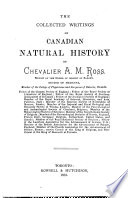 The Collected Writings on Canadian Natural History of Chevalier A  M  Ross     Book PDF