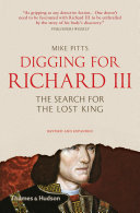 Digging for Richard III: The Search for the Lost King (Revised and Expanded)