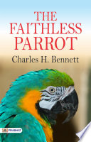 The Faithless Parrot