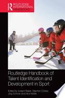 """Routledge Handbook of Talent Identification and Development in Sport"" by Joseph Baker, Stephen Cobley, Jörg Schorer, Nick Wattie"