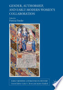 Gender  Authorship  and Early Modern Women   s Collaboration