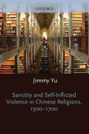 Sanctity and Self-Inflicted Violence in Chinese Religions, 1500-1700 [Pdf/ePub] eBook