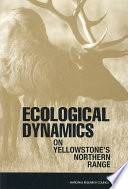 Ecological Dynamics on Yellowstone s Northern Range