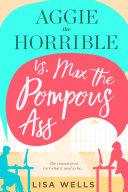 Aggie the Horrible vs  Max the Pompous Ass