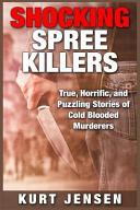 Shocking Spree Killers