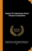 Report of Johnstown Flood Finance Committee Book PDF