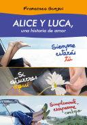 Alice y Luca, una historia de amor (pack 3 novelas)