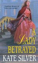 A Lady Betrayed