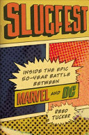 Slugfest: inside the epic fifty-year battle between Marvel and DC