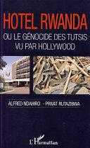 Hôtel Rwanda ou le génocide des tutsis vu par Hollywood Pdf/ePub eBook