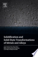Solidification and Solid State Transformations of Metals and Alloys