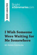 I Wish Someone Were Waiting for Me Somewhere by Anna Gavalda (Book Analysis)