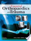 """Essential Orthopaedics and Trauma E-Book"" by David J. Dandy, Dennis J. Edwards"