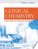 """Clinical Chemistry E-Book: Fundamentals and Laboratory Techniques"" by Donna Larson"