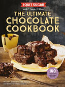 I Quit Sugar  The Ultimate Chocolate Cookbook Book