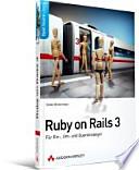 Ruby on Rails 3.2  : für Ein-, Um- und Quereinsteiger