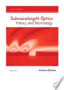 Subwavelength Optics Theory and Technology