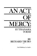 An Act of Mercy: Euthanasia Today ebook