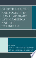 Gender  Health  and Society in Contemporary Latin America and the Caribbean
