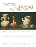 Work   Human Fulfillment Book